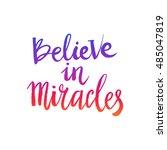 hand drawn phrase believe in... | Shutterstock .eps vector #485047819