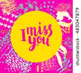hand drawn phrase i miss you.... | Shutterstock .eps vector #485047879
