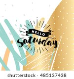 hello saturday. inspirational... | Shutterstock .eps vector #485137438