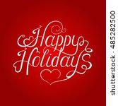 happy holidays  vector ... | Shutterstock .eps vector #485282500