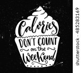 calories don't count on the... | Shutterstock .eps vector #485283169