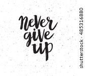 hand drawn phrase never give up.... | Shutterstock .eps vector #485316880