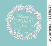 happy mothers day card.floral... | Shutterstock .eps vector #485558194