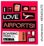 i love airports   flat style... | Shutterstock .eps vector #485601670