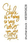 style is a way to say who you... | Shutterstock .eps vector #485890828