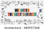 we offer the best service.... | Shutterstock . vector #485957368