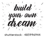 build your own dream... | Shutterstock . vector #485996944