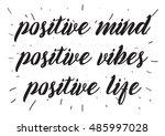 positive mind  vibes  life... | Shutterstock . vector #485997028