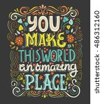 you make this world an amazing... | Shutterstock .eps vector #486312160