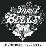 jingle bells. hand drawn winter ... | Shutterstock .eps vector #486647650