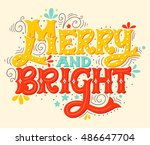 merry and bright. colorful hand ... | Shutterstock .eps vector #486647704