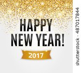 happy new year. gold glitter... | Shutterstock .eps vector #487017844