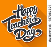 happy teachers day hand drawn... | Shutterstock .eps vector #487081924