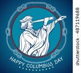 happy columbus day. seafarer... | Shutterstock .eps vector #487119688