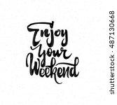enjoy weekend. trace written by ... | Shutterstock .eps vector #487130668