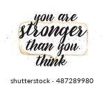 you are stronger than you think ... | Shutterstock . vector #487289980