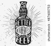typographic poster a beer...   Shutterstock . vector #487600753
