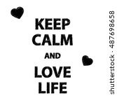 poster keep calm and love life. ... | Shutterstock .eps vector #487698658