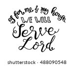 as for me and my house we will... | Shutterstock .eps vector #488090548