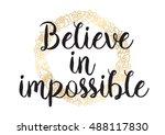 believe in impossible... | Shutterstock . vector #488117830