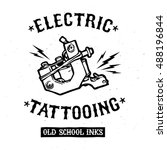 electric tattooing emblem. logo ... | Shutterstock .eps vector #488196844
