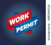 work permit arrow tag sign. | Shutterstock .eps vector #488346316