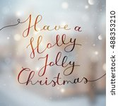 have a holly jolly christmas ... | Shutterstock .eps vector #488353210