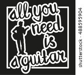 all you need is a guitar  ... | Shutterstock .eps vector #488595904