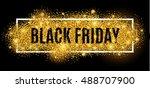 black friday sale gold glitter... | Shutterstock .eps vector #488707900