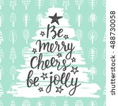 be merry  cheers  be jolly.... | Shutterstock .eps vector #488730058