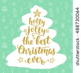 the best christmas ever  holly... | Shutterstock .eps vector #488730064