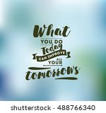 what you do today can improve... | Shutterstock .eps vector #488766340