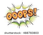 ooops word bubble in pop art... | Shutterstock . vector #488783803
