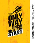 the only way to finish is to... | Shutterstock .eps vector #488912599