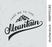 take me to the mountain hand... | Shutterstock .eps vector #488950180