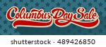 columbus day sale hand drawn...   Shutterstock .eps vector #489426850