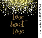 love sweet love   for the... | Shutterstock .eps vector #489508669