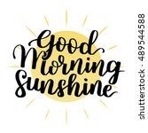 good morning my sunshine. hand... | Shutterstock .eps vector #489544588