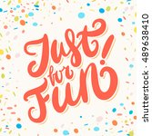 just for fun  hand lettering.   Shutterstock .eps vector #489638410