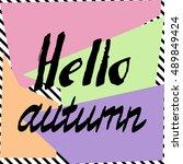 hello autumn hand drawn cursive ... | Shutterstock .eps vector #489849424