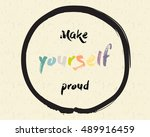 calligraphy  make yourself... | Shutterstock .eps vector #489916459