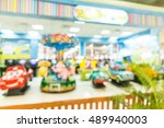 abstract blur playground for... | Shutterstock . vector #489940003