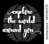 explore the world around you ... | Shutterstock . vector #489985570
