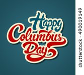 happy columbus day hand drawn... | Shutterstock .eps vector #490019149