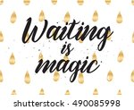 waiting is magic philosophical... | Shutterstock . vector #490085998