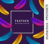 colorful feather background.... | Shutterstock .eps vector #490240870