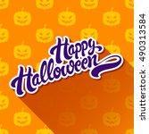 happy halloween hand drawn... | Shutterstock .eps vector #490313584