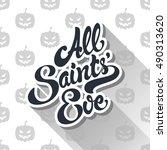 all saints eve hand drawn... | Shutterstock .eps vector #490313620