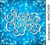 merry christmas handwritten... | Shutterstock . vector #490471909