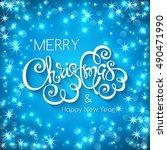 merry christmas handwritten... | Shutterstock . vector #490471990